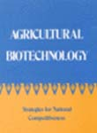Agricultural Biotechnology: Strategies for National Competitiveness