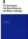 The Environment, Our Natural Resources, and Modern Technology