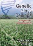 Genetic Glass Ceilings: Transgenics for Crop Biodiversity