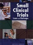Small Clinical Trials: Issues and Challenges
