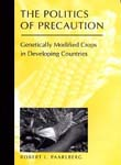 The Politics of Precaution: Genetically Modified Crops in Developing C