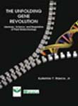 The Unfolding Gene Revolution: The Ideology, Science, and Regulation o